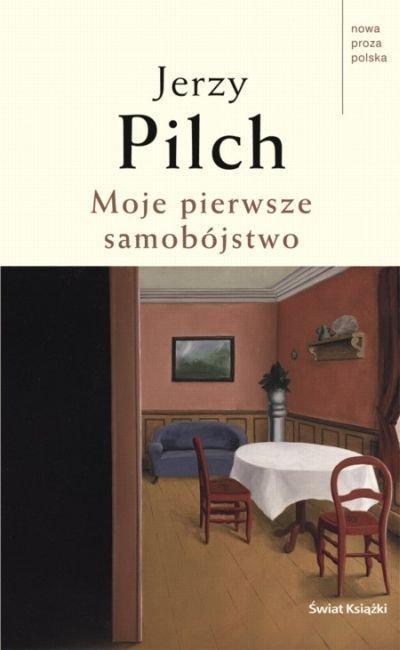 Moje Pierwsze Samobójstwo - Jerzy Pilch