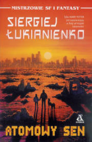Atomowy sen - Siergiej Łukianienko
