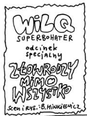 Wilq - Złowrodzy mimo wszystko