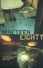 David Peace - Nineteen eighty (2001)
