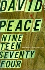 David Peace - Nineteen seventy-four (1999)