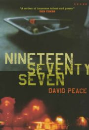 David Peace - Nineteen seventy-seven (2000)