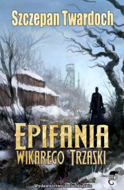 Epifania wikarego Trzaski – Szczepan Twardoch (180)