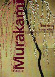 Haruki Murakami – Ślepa wierzba i śpiąca kobieta