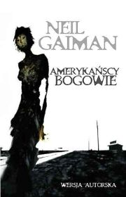 Neil Gainman – Amerykańscy Bogowie