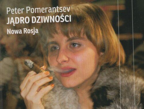 Jądro dziwności - Peter Pomerantsev