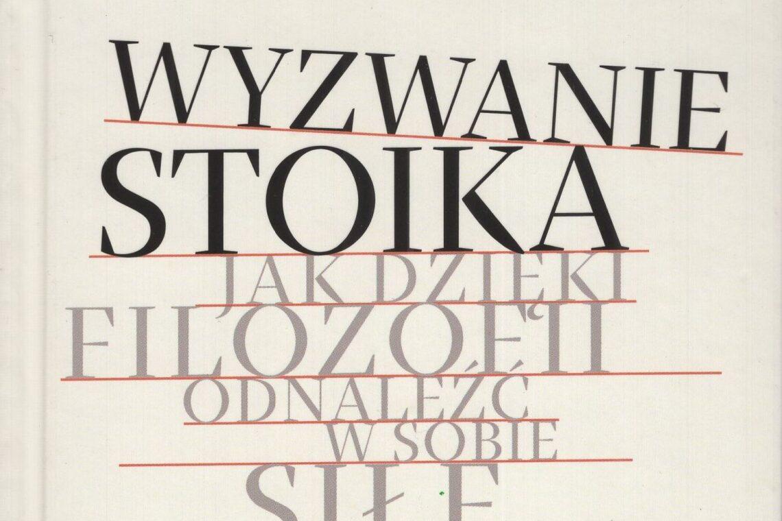 Wyzwanie Stoika - William B. Irvine